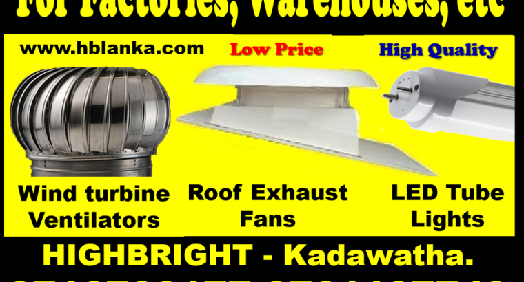 roof exhaust fan sri lanka, roof extractors , Exhaust fans srilanka wind turbine ventilators, LED Tube lights srilanka